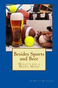 Besides Sports and Beer: What's on a Man's Mind