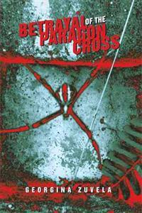 Betrayal of the Paragon Cross