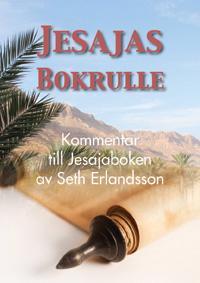Jesajas Bokrulle. Kommentar till Jesajaboken.