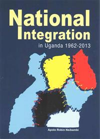 National Integration in Uganda 1962-2013