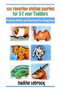 100 Favorite Animal Stories for 3-7 Year Old Toddlers: Perfectly Written and Illustrated for Young Ones