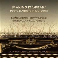 Making It Speak: Poets & Artists in Cahoots!