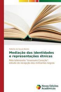 Mediacao Das Identidades E Representacoes Etnicas