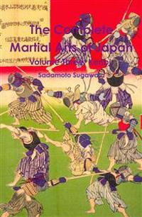 The Complete Martial Arts of Japan Volume Three: Kenbu