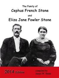 The Family of Cephus Stone and Eliza Jane Fowler Stone