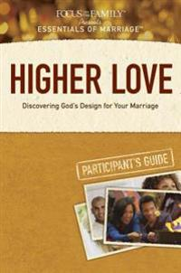 Higher Love Participant's Guide