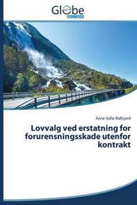 Lovvalg Ved Erstatning for Forurensningsskade Utenfor Kontrakt
