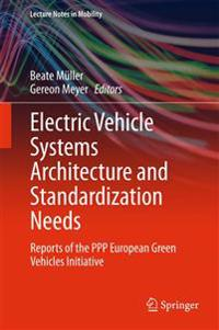 Electric Vehicle Systems Architecture and Standardization Needs