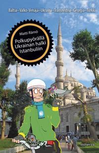 Polkupyörällä Ukrainan halki Istanbuliin