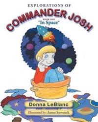 Explorations of Commander Josh, Book One
