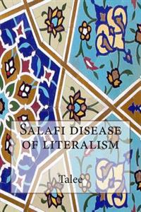 Salafi Disease of Literalism