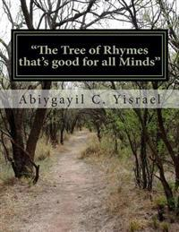 The Tree of Rhymes That Is Good for All Minds
