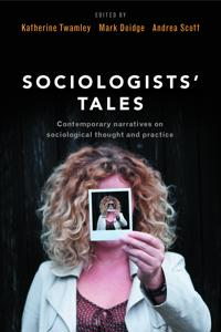 Sociologists' Tales: Contemporary Narratives on Sociological Thought and Practice