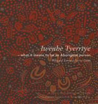 Iwenhe Tyerrtye: What It Means to Be an Aboriginal Person