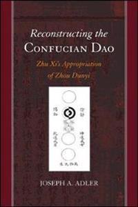 Reconstructing the Confucian Dao