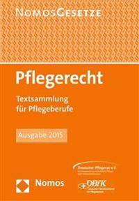 Pflegerecht: Textsammlung Fur Pflegeberufe, Rechtsstand: 1. Februar 2015