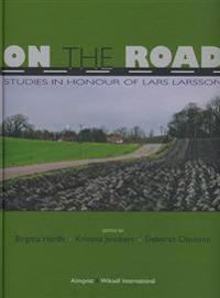 On the Road : studies i honour of Lars Larsson