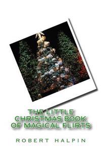 The Little Christmas Book of Magical Flirts