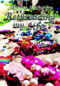 Rethreading My Life