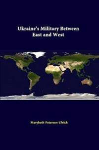 Ukraine's Military Between East and West