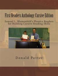 First Readers Anthology: Cursive Edition: Samuel L. Blumenfeld's Phonics Readers for Building Cursive Reading Skills