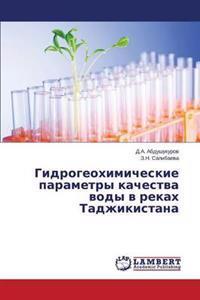 Gidrogeokhimicheskie Parametry Kachestva Vody V Rekakh Tadzhikistana