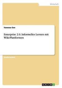 Enterprise 2.0. Informelles Lernen Mit Wiki-Plattformen
