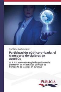 Participacion Publico-Privada, El Transporte de Viajeros En Autobus