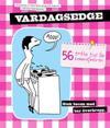 Vardagsedge : 56 enkla tips för hemmafakiren