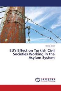 Eu's Effect on Turkish Civil Societies Working in the Asylum System