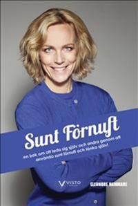 Sunt förnuft - En bok om att leda sig själv och andra genom att  använda sunt förnuft och tänka själv!