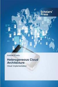 Heterogeneous Cloud Architecture