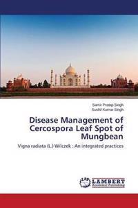 Disease Management of Cercospora Leaf Spot of Mungbean