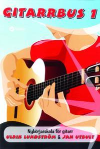 Gitarrbus 1 : nybörjarskola för gitarr