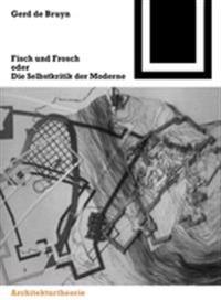 Fisch Und Frosch Oder Die Selbstkritik Der Moderne