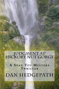 Judgment at Hickory Nut Gorge: A Story of Crime, Suspense, Terror, Brutality and Murder