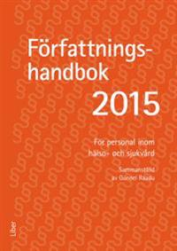 Författningshandbok för personal inom hälso- och sjukvården. 2015