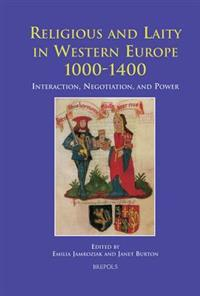 Religious and Laity in Northern Europe, 1000-1400