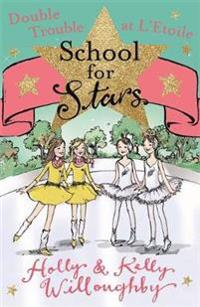 School for stars: double trouble at letoile - book 5