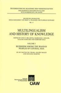 Multilingualism and History of Knowledge, Volume I: Buddhism Among the Iranian Peoples of Central Asia