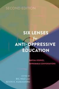 Six Lenses for Anti-Oppressive Education