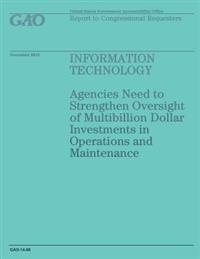 Information Technology: Agencies Need to Strengthen Oversight of Multibillion Dollar Investments in Operations and Maintenance