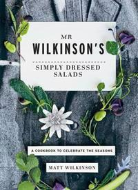 Mr. Wilkinson's Simply Dressed Salads