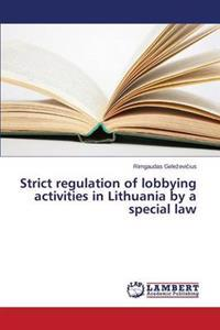 Strict Regulation of Lobbying Activities in Lithuania by a Special Law