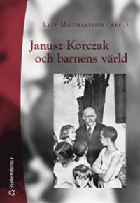 Janusz Korczak och barnens värld