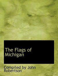 The Flags of Michigan