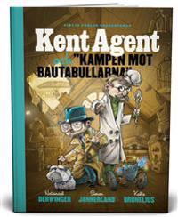 Kent Agent och kampen mot bautabullarna