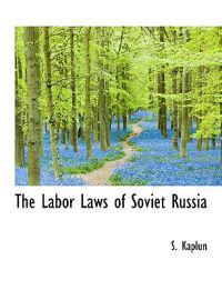 The Labor Laws of Soviet Russia