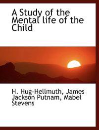 A Study of the Mental Life of the Child