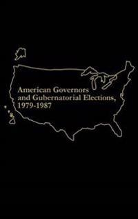 American Governors and Gubernatorial Elections, 1979-1987